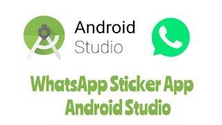 Create WhatsApp Sticker Application - Android Studio