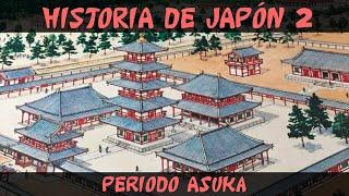 JAPÓN 2: Antigüedad (Parte 1) - Periodo Asuka