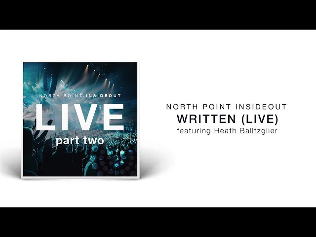 North Point InsideOut - Written (Live/Audio) ft. Heath Balltzglier
