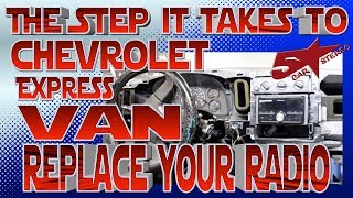 the steps it take to replace your radio, chevy express van - youtube  youtube