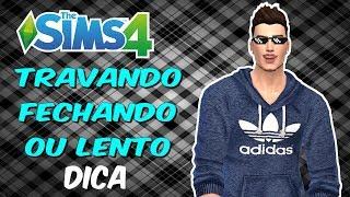 DICA PARA EVITAR TRAVAMENTOS E LENTIDÃO | The Sims 4