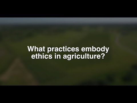 What Practices Embody Ethics In Agriculture?