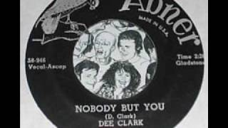 DEE CLARK  Nobody But You  1958