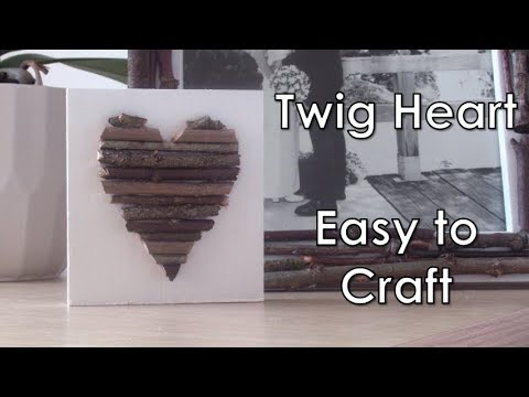 How-To Make a Twig Heart | MDF | D.I.Y. | Sticks and Twigs | Home Decor