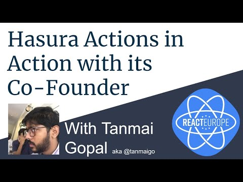 Hasura Actions In Action With Its Co-Founder Tanmai  Gopal Aka @tanmaigo