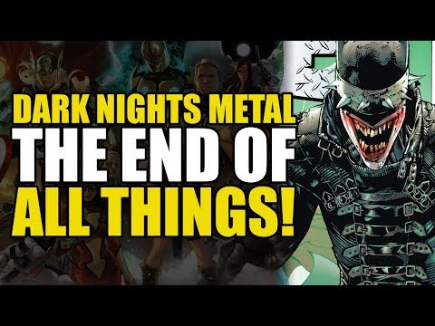 The End Of All Things! (Dark Nights Metal: Conclusion)