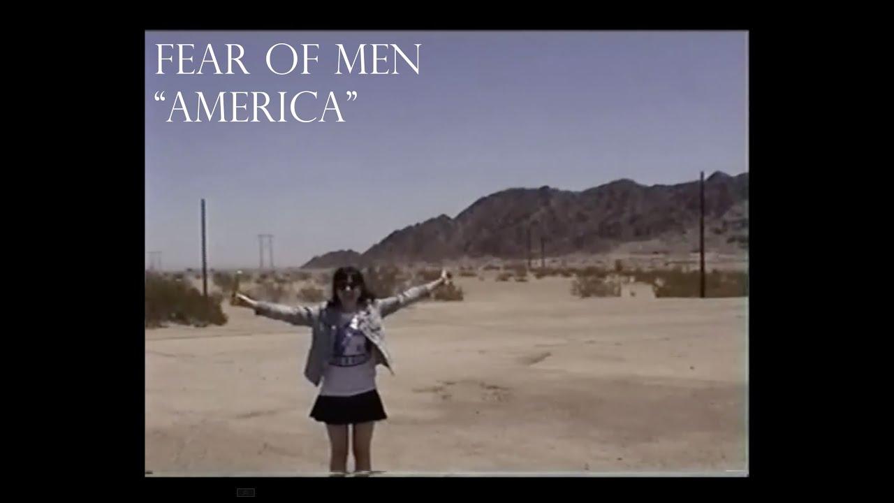fear-of-men-america-official-video-fearofmen