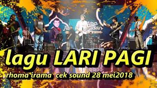 LAGU LARI PAGI cek sound 28 mei 2018
