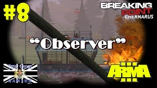 "#8 ArmA 3 Breaking Point Chernarus: ""Observer"""
