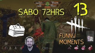 72hrs Dead by Daylight FUNNY MOMENTS or SABO 72HRS #13
