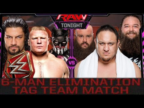 Brock Lesnar, Reigns & Finn Balor vs Samoa Joe, Bray Wyatt & Braun Strowman (Elimination Tag)