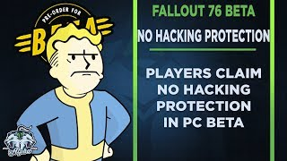 Fallout 76 PC Beta Players Claim Game Lacks Hacking Protection