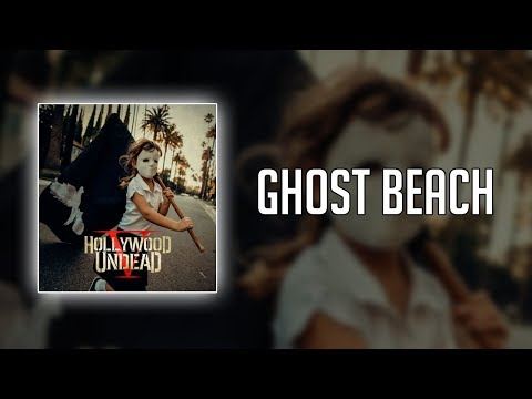 Hollywood Undead - Ghost Beach (Lyrics)