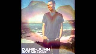 Download Give Me Love - DANE-juhh MP3 song and Music Video