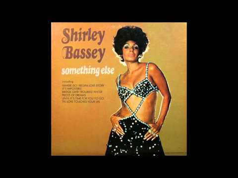 Shirley Bassey - Bridge Over Troubled Water