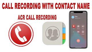 Call Recording With Contact Name - ACR CALL RECORDING screenshot 1