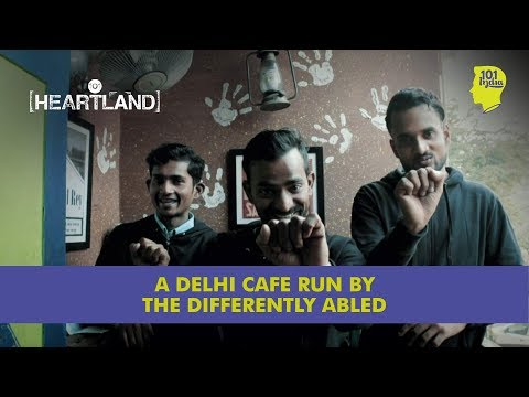 The Delhi Cafe Run By The Differently Abled | Unique Stories From India