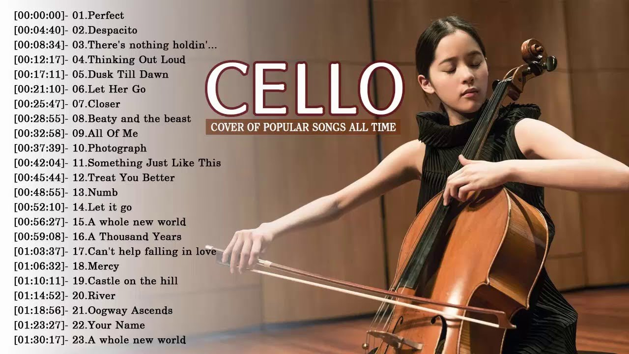Top Cello Covers Of Popular Songs 2018 Best Instrumental Cello Covers All Time Youtube