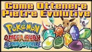 Come Ottenere TUTTE le pietre Evolutive in Pokemon Rubino Omega & Zaffiro Alpha - Tutorial ORAS ITA