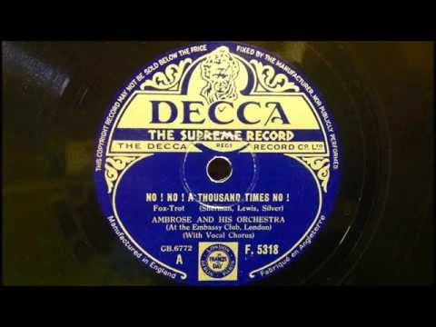 "Ambrose & His Orchestra (w. Sam Browne & Elsie Carlisle) - ""No! No! A Thousand Times, No!"""