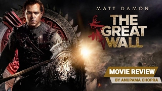 The Great Wall Movie Review | Anupama Chopra | Film Companion