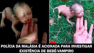 Polícia da Malásia é acionada para investigar existência de bebê vampiro