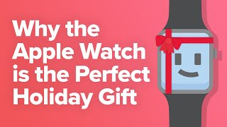 Why Apple Watch Is A Great Gift For Moms And Dads