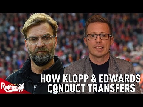 How Klopp and Michael Edwards Conduct Liverpool's Transfer Business