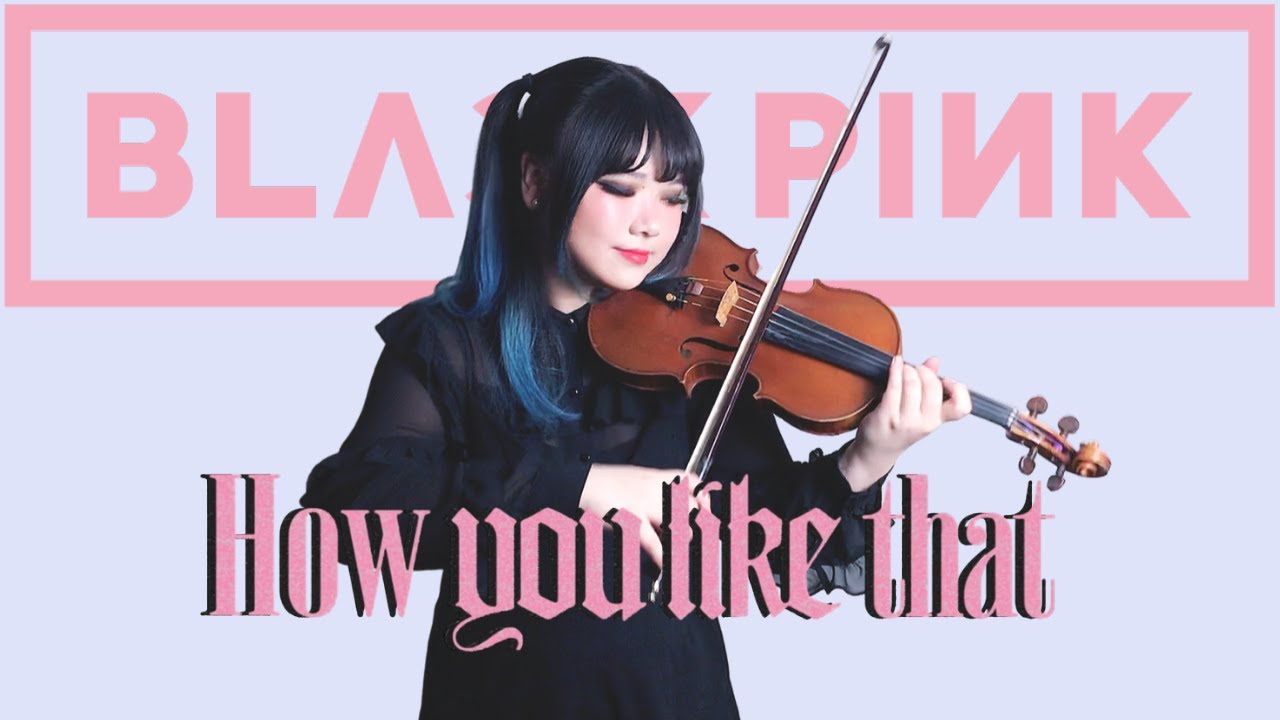 BLACKPINK (블랙핑크) - 'How You Like That' VIOLIN COVER (바이올린 커버) by YuA Violin