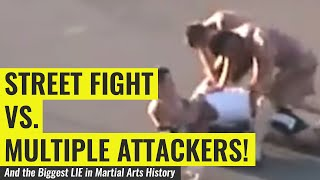 Street Fight vs Multiple Attackers (And the Biggest LIE in Martial Arts History)