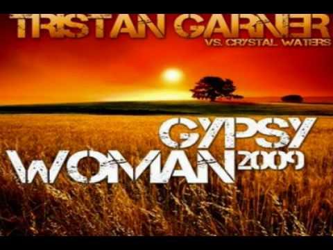 Tristan Garner vs Crystal Waters - Gypsy Woman 2009 (Club Mix)