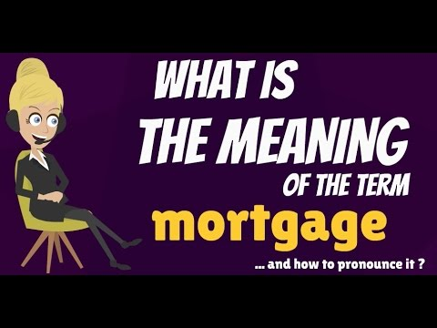 what-is-mortgage?-what-does-mortgage-mean?-mortgage-meaning---how-to-pronounce-mortgage