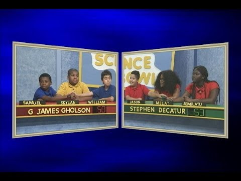 Science Bowl 2017-18: G James Gholson vs Stephen Decatur