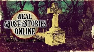 Real Ghost Stories: Haunted Graveyard
