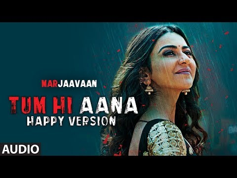Full Audio: Tum Hi Aana (Happy Version) | Riteish D, Sidharth M, Tara S | Jubin Nautiyal, Payal Dev