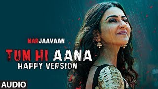 Full Audio Tum Hi Aana Happy Version  Riteish D Sidharth M Tara S  Jubin Nautiyal Payal Dev