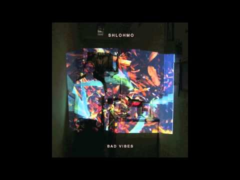 Shlohmo - Bad Vibes - 06 Just Us