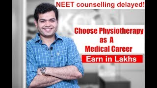 Scope & Future Of Physiotherapy in India-NEET 2018-PHYSIOTHERAPY as career for Medical Students