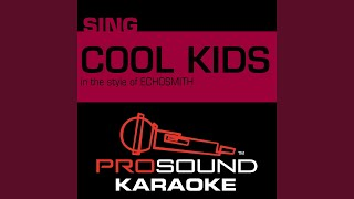 Cool Kids (In the Style of Echosmith) (Karaoke with Background Vocal)