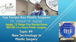 Technology In Plastic Surgery | Tampa FL | 813-658-3600 | Aguiar Plastic Surgery | 33626