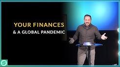 Your Finances & A Global Pandemic | Pastor Ben Last