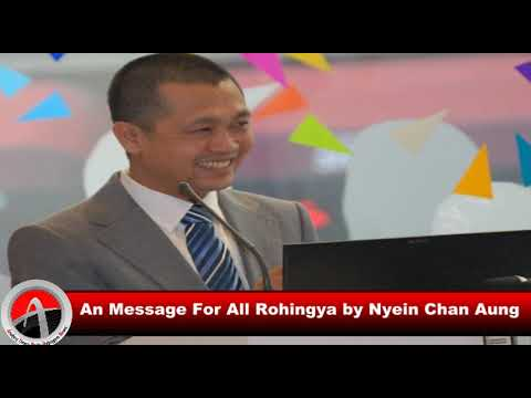 An Message For All Rohingya by Nyein Chan Aung, Kayin Ethnic Myanmar