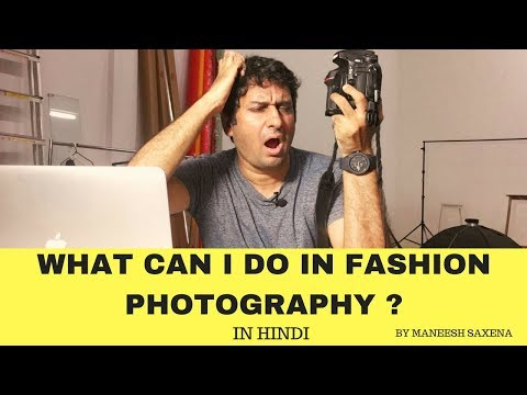 What can i do in fashion photography ? | beginner photographer's guide | hindi tutorial