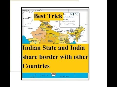 Trick how Indian State and India share border with other Countries