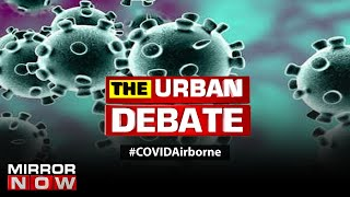 W.H.O recognizes COVID is airborne, Should we take more precautions?   The Urban Debate
