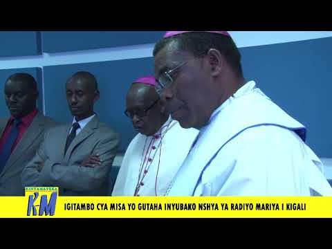 Imihango yo gutaha inyubako nshya ya Radio Maria Rwanda i Kigali