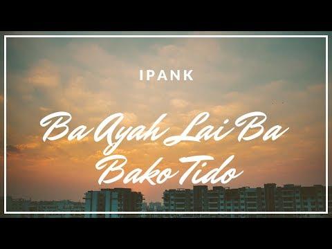 Ipank Lagu Minang Terbaru 2016 • Ba Ayah Lai Ba Bako Tido
