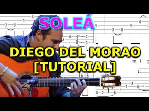 ▶SOLEA FLAMENCO LESSON - DIEGO del MORAO 2017 ▶FREE TAB SOLEÁ MORAITO. Complete Solea