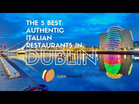 The 5 Best Authentic Italian Restaurants in Dublin