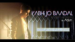 watch-kabhi-jo-badal-barse-by-arjun-english-version-song